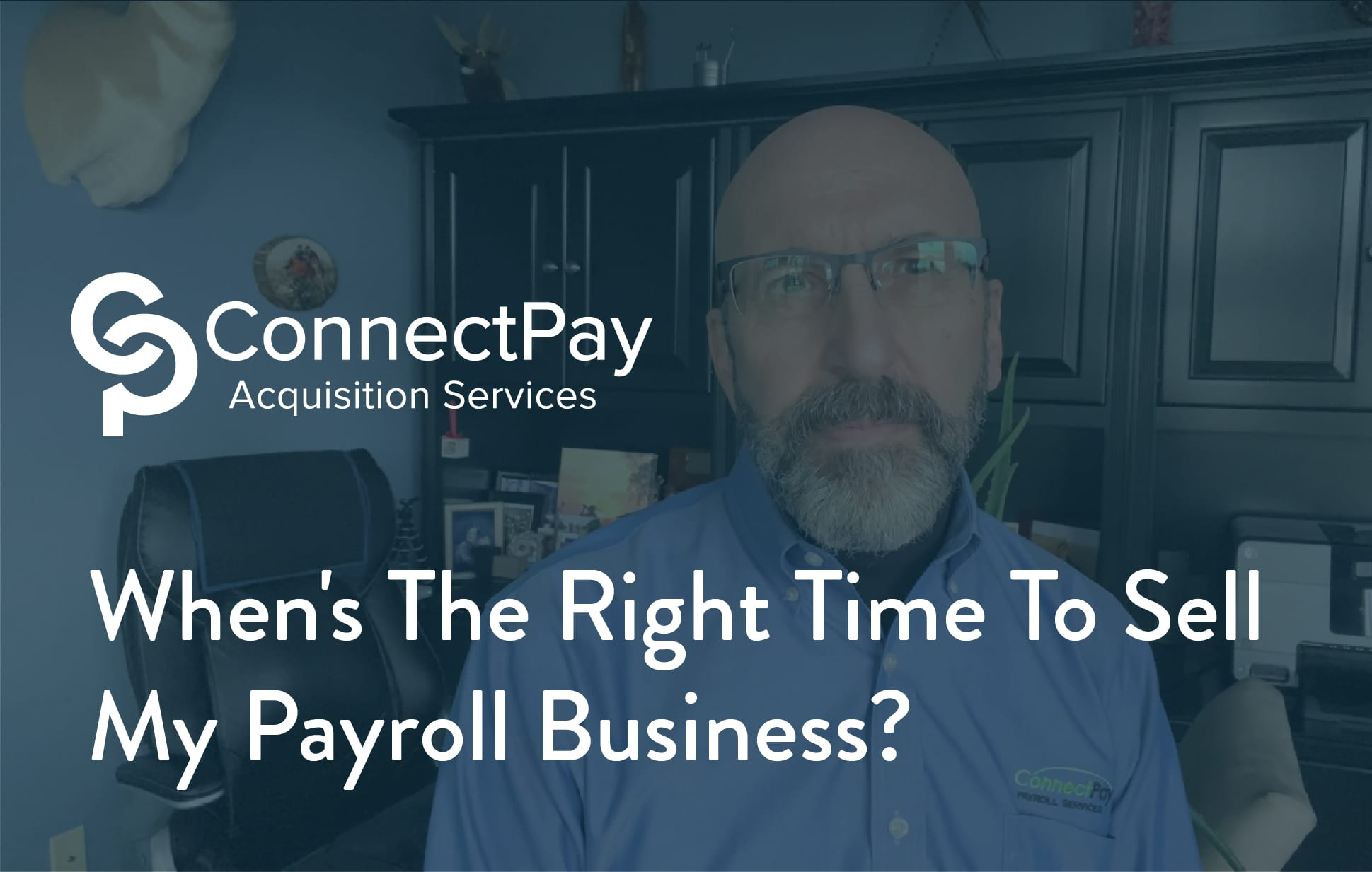 When's The Right Time To Sell My Payroll Business? | ConnectPay